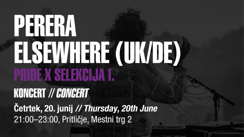 Perera Elsewhere (UK/DE), Pride x Selekcija I.
